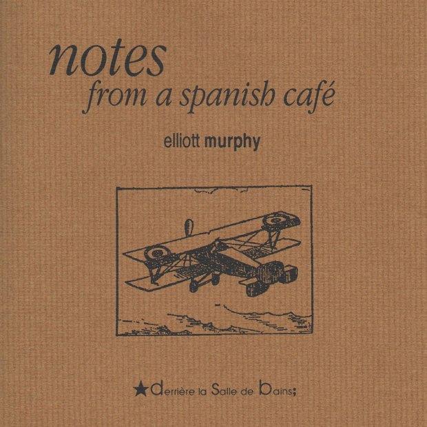 Elliott Murphy - Notes From A Spanish Café