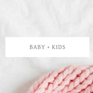 BABY + KIDS