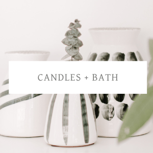 CANDLES + BATH