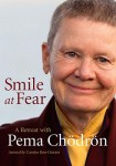 Smile at Fear, Pema Chodron