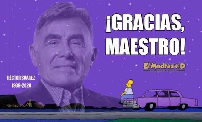 Gracias, maestro Héctor Suárez