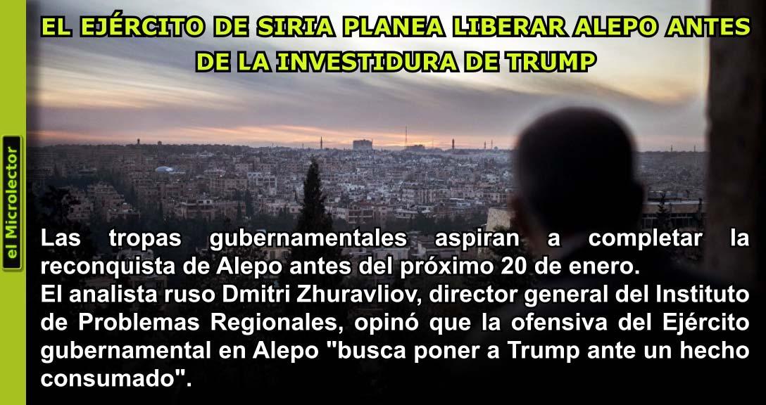 EL EJÉRCITO DE SIRIA PLANEA LIBERAR ALEPO ANTES DE LA INVESTIDURA DE TRUMP