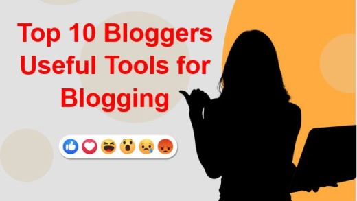 Top 10 Bloggers Useful Tools for blogging