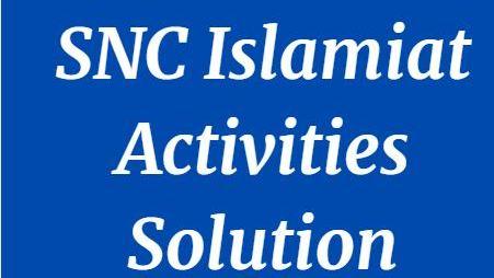 Download SNC Islamiat Activities Solution