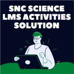 SNC Science LMS Activities Solution