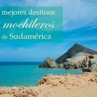 Los 10 mejores destinos mochileros de Sudamérica