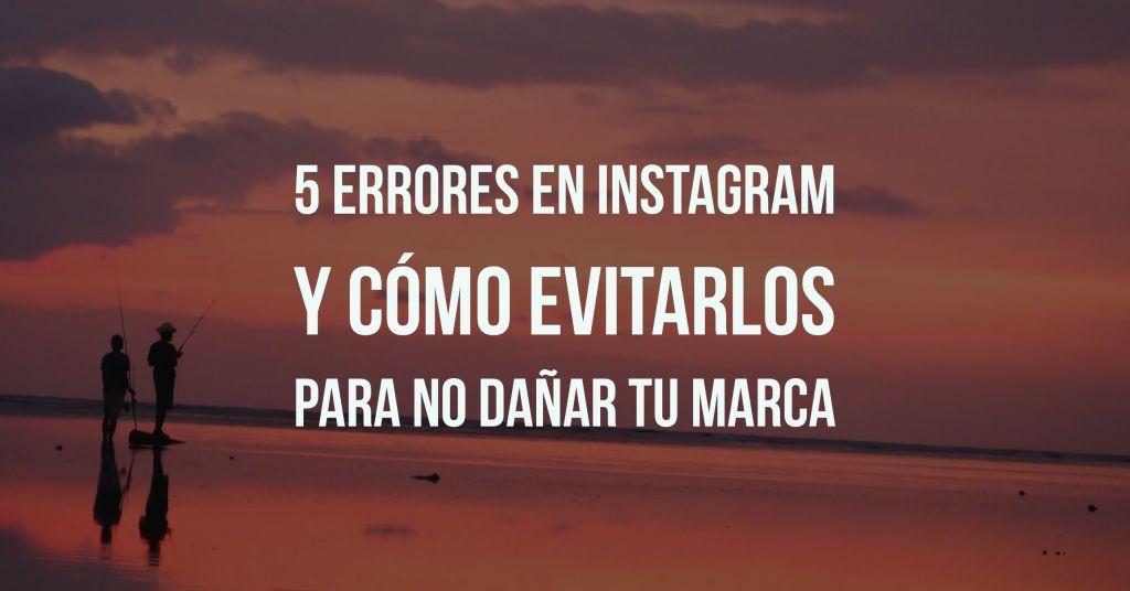 5 errores en instagram y cómo evitarlos.