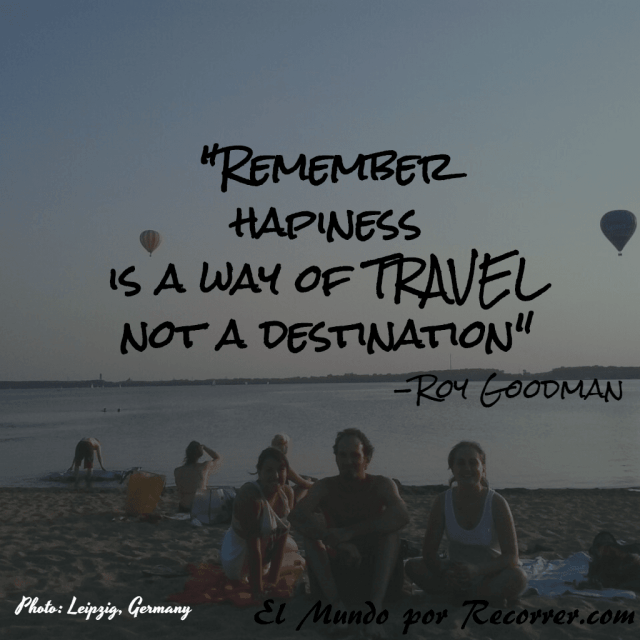 citas-viajar-travel-quote-frases-motivacion-wanderlust-remember-hapiness-way-of-travel-not-destination