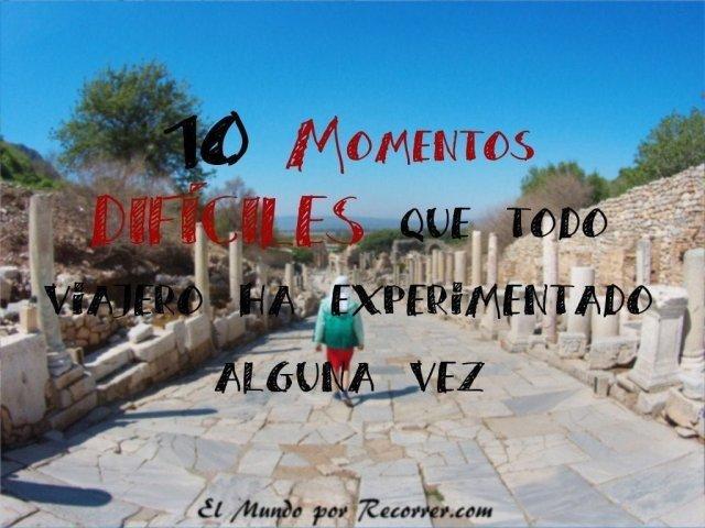 10 Momentos difíciles del viajero: El duro placer de viajar