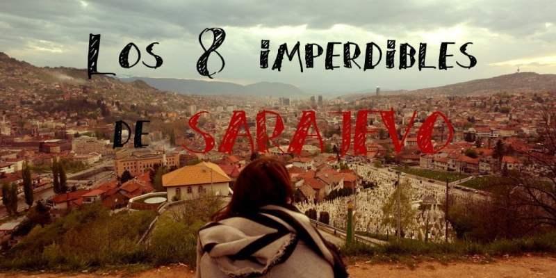8 cosas que no te debes perder en Sarajevo