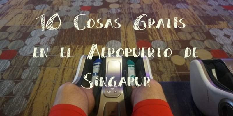 10 Cosas Gratis en el Aeropuerto de singapur