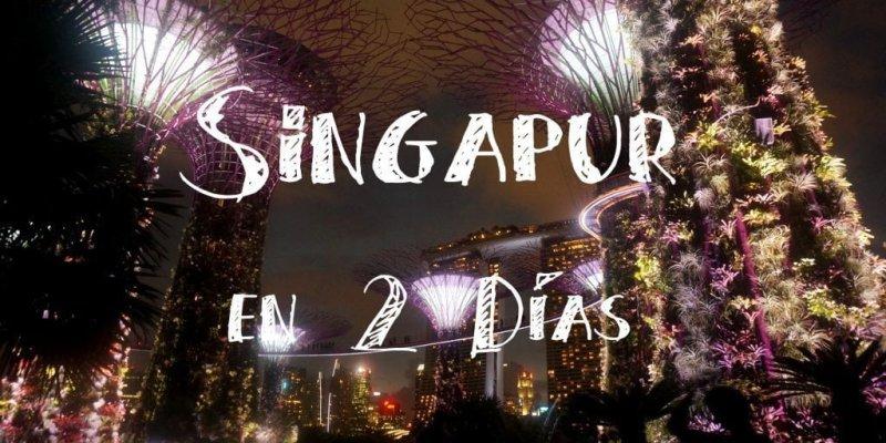 Singapur, la ciudad  en 2 días sin Perderte Nada.