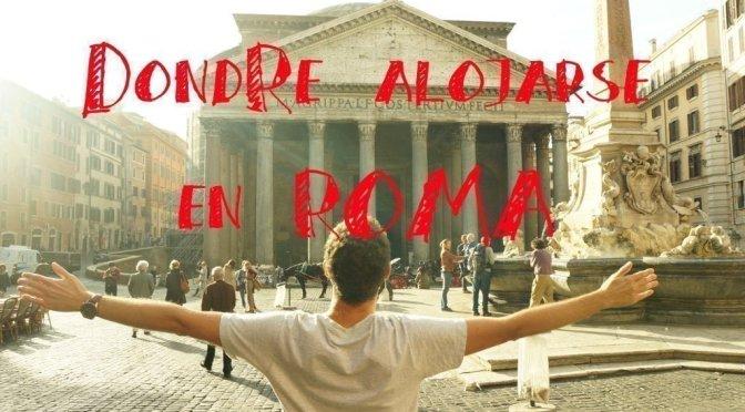 Dónde alojarse en ROMA: Las mejores Zonas