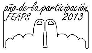 Año de la Participación FEAPS 2013: por una renovación asociativa y construcción social