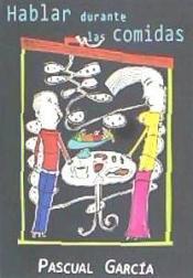 Hablar durante las comidas, de Pascual García