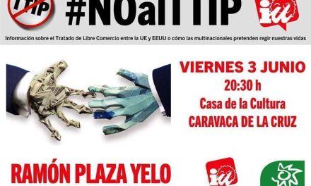 Una charla organizada este viernes en Caravaca por IU para informar sobre el TTIP