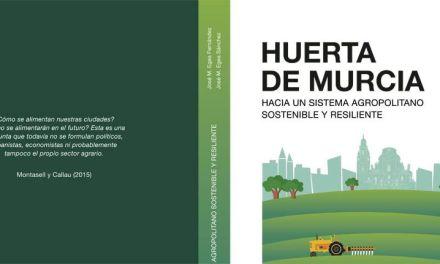 «Huerta de Murcia. Hacia un sistema agropolitano sostenible y resiliente»