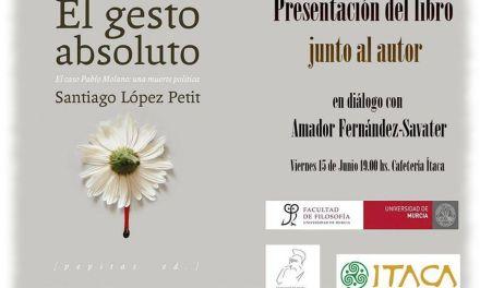 """Santiago López Petit y Amador Fernández Savater presentan en Murcia """"El gesto absoluto"""""""