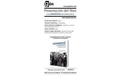 El libro 'Los animeros de Caravaca. Tradición musical y revitalización en las cuadrillas del sureste español' se presenta hoy en Murcia