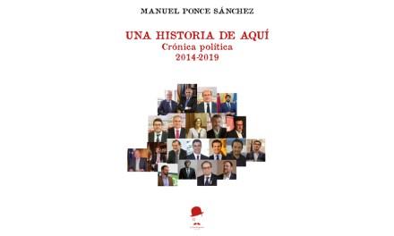 La Fea Burguesía presenta «Una historia de aquí. Crónica política (2014-2019)» de Manuel Ponce Sánchez