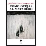 La Fea Burguesía reedita «Como ovejas al matadero» de José Luis Castillo Puche