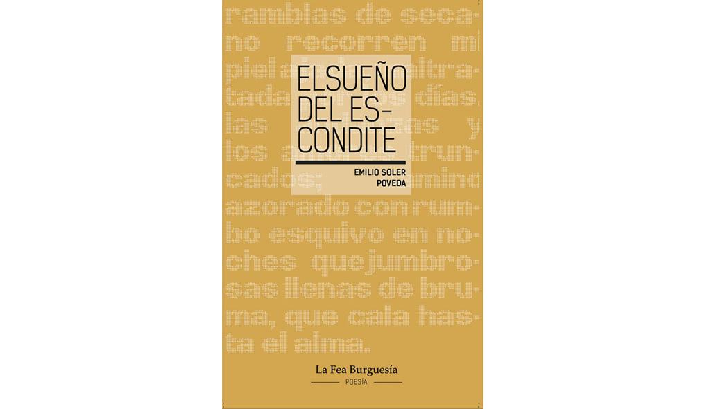 La Fea Burguesía Ediciones presenta el poemario El sueño del escondite de Emilio Soler.