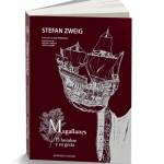 Alfaqueque & Gollarín lanzan una edición única del clásico de Stefan Zweig, «Magallanes: El hombre y su gesta»