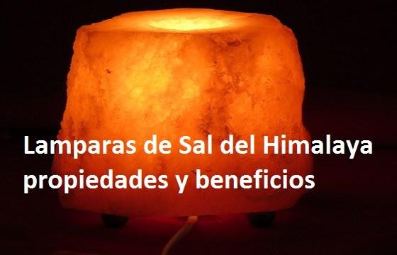 lampara de sal del himalaya propiedades beneficios