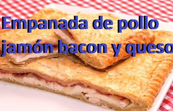 empanada de pollo jamon bacon queso cocinando con carmen