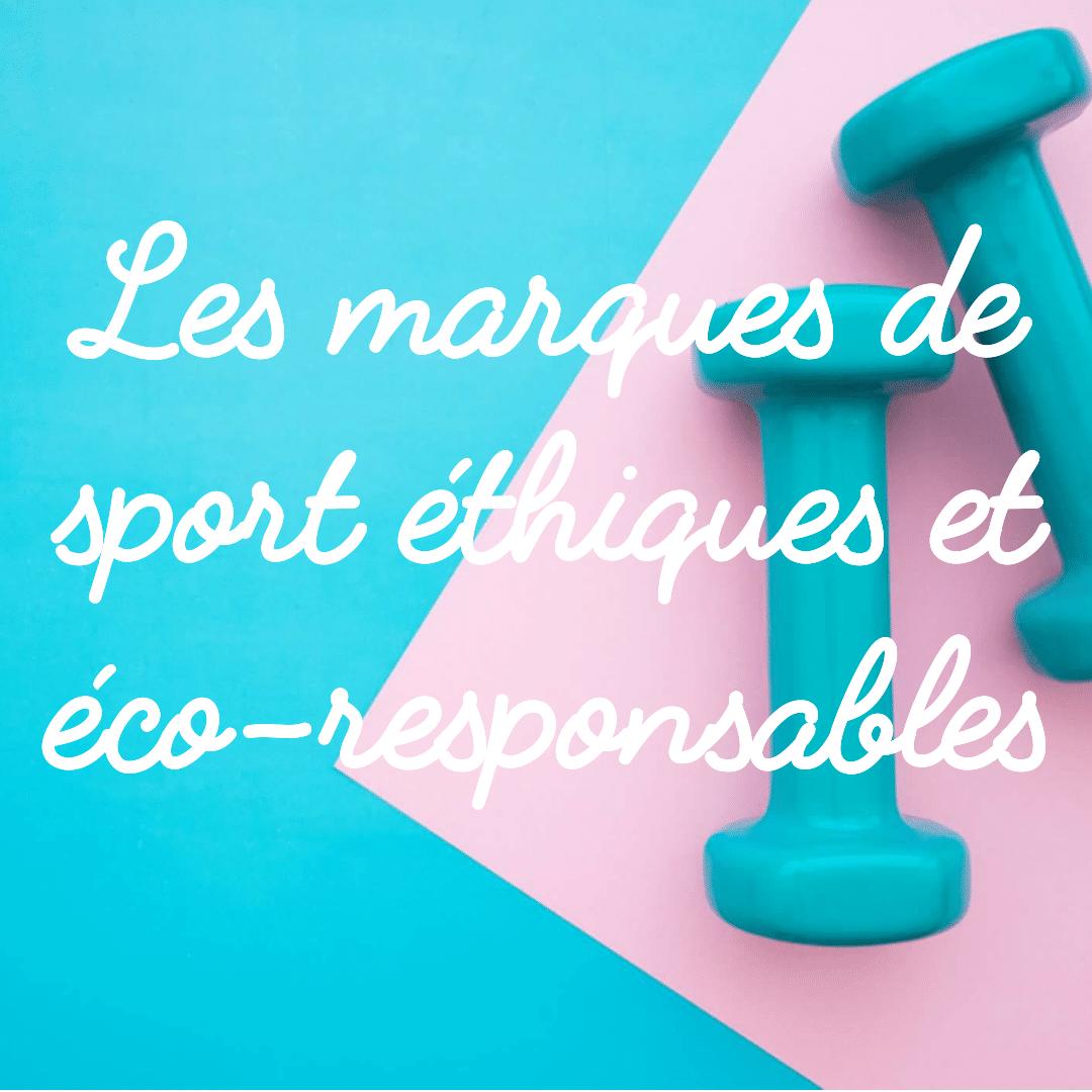 Les marques de sport éthiques et écologiques : pour le yoga, le running, la randonnée, le cheval, le surf, la danse... tout pour être sportif ET écolo !