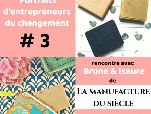 Interview portrait entrepreneur français écologie changement savonnerie biologique environnement