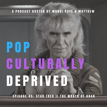 Episode 45 Star Trek Ii The Wrath Of Khan With Jenn Of A Command Of