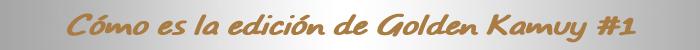 reseña de golden kamuy #1 titulo edicion - el palomitron