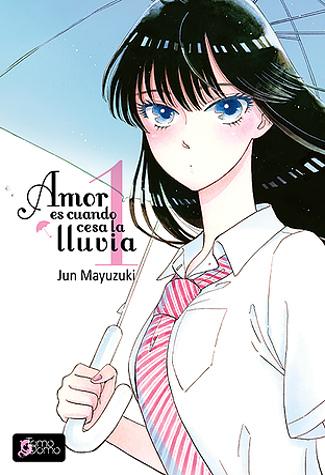 Reseña Amor es cuando cesa la lluvia #1, de Jun Mayuzuki portada - el palomitron