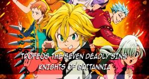 Trofeos The Seven Deadly Sins Knights of Britannia destacada - el palomitron