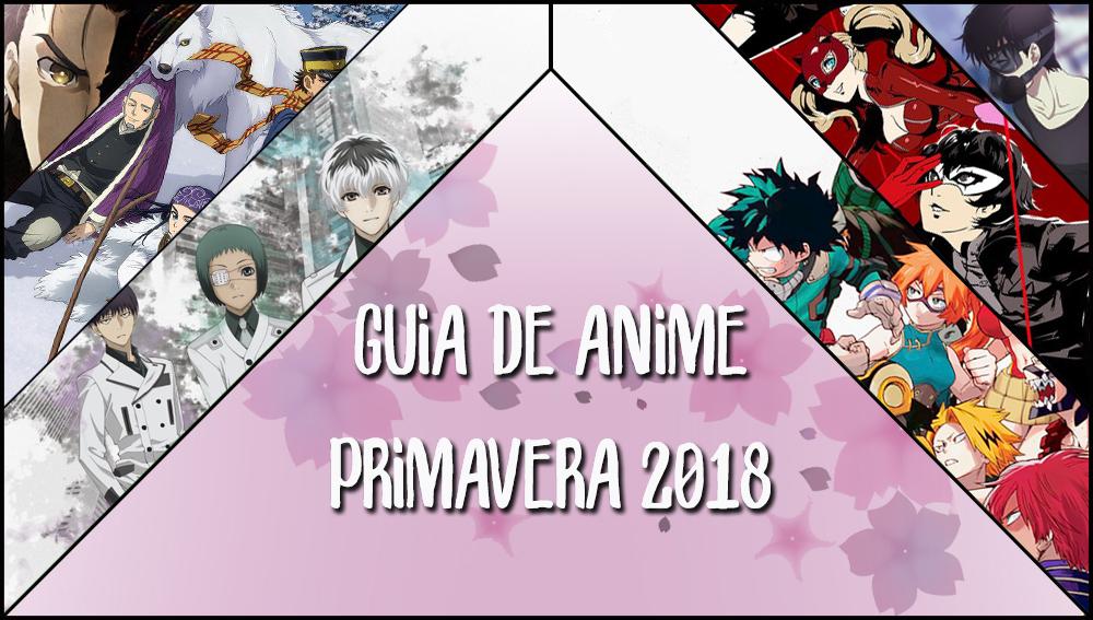 Guía de anime primavera 2018 destacada - el palomitron