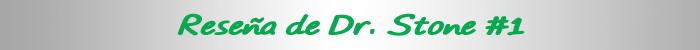 Reseña de Dr. Stone #1, de Riichiro Inagaki y Boichi cartel 1 - el palomitron