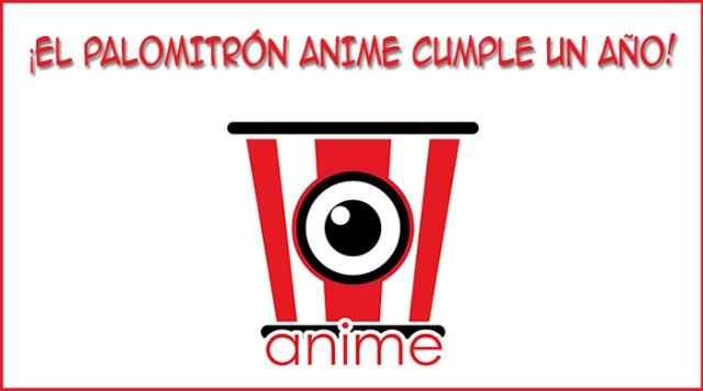El Palomitrón Anime cumple 1 año principal - El Palomitrón
