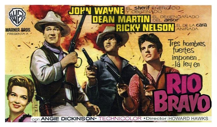 John Wayne, Dean Martin, Ricky Nelson, Angie Dickinson + Río Bravo + El Palomitrón