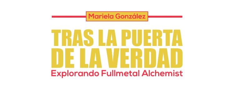 Reseña de Tras la Puerta de la Verdad Explorando Fullmetal Alchemist cartel título - El Palomitrón