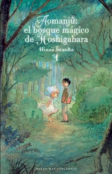 Lanzamientos Milky Way Ediciones agosto 2020 Aomanjû el bosque mágico de Hoshigahara - El Palomitrón