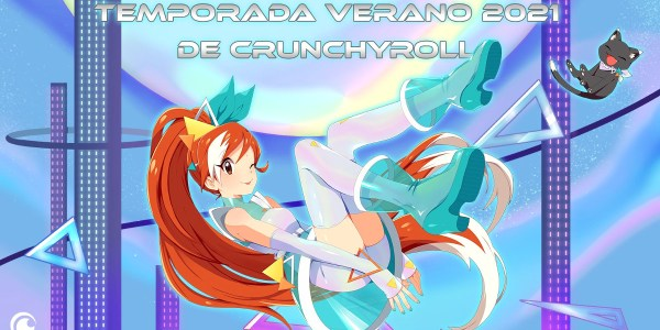 Emisiones simulcast Crunchyroll anime verano 2021 destacada - El Palomitrón