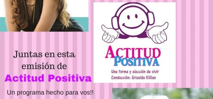 Programa Actitud Positiva con la participación de María Elena Badillo.