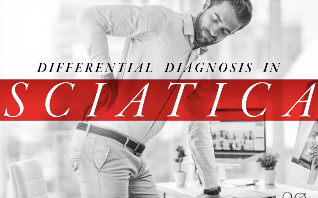 Differential Diagnosis in Sciatica Part 1