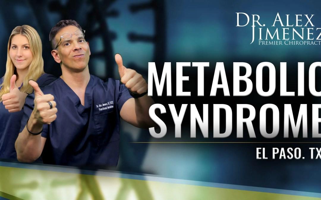 Dr. Alex Jimenez Podcast: Metabolic Syndrome