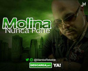 Molina Mambo Rebelde 'Nunca Pone'