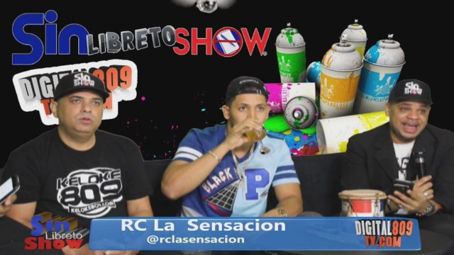 Sin Libreto Show EP52 Entrevista A RC La Sensacion (Digital809tv.com) @SinLibretoShow