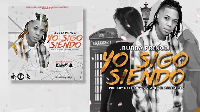 """Bubba Prince-Yo Sigo Siendo """"DIME""""(AudioSubtitulado)"""