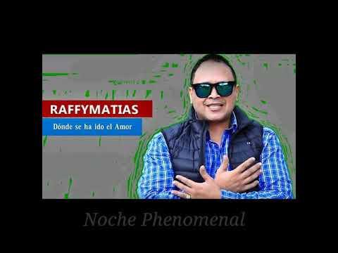 Raffy Matias-Donde se ha ido el Amor