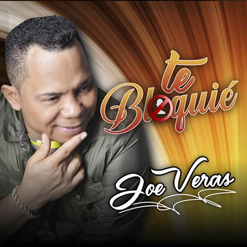 Joe Veras – Te Bloquie(New 2021)